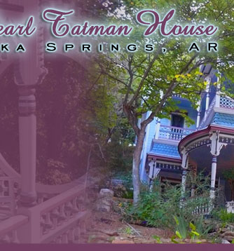 The Pearl Tatman House - Eureka Springs, AR